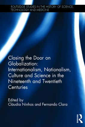 Closing the Door on Globalization: Internationalism, Nationalism, Culture and Science in the Nineteenth and Twentieth Centuries book cover