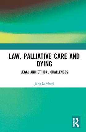 Law, Palliative Care and Dying: Legal and Ethical Challenges book cover