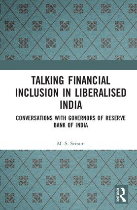 Talking Financial Inclusion in Liberalised India: Conversations with Governors of the Reserve Bank of India book cover