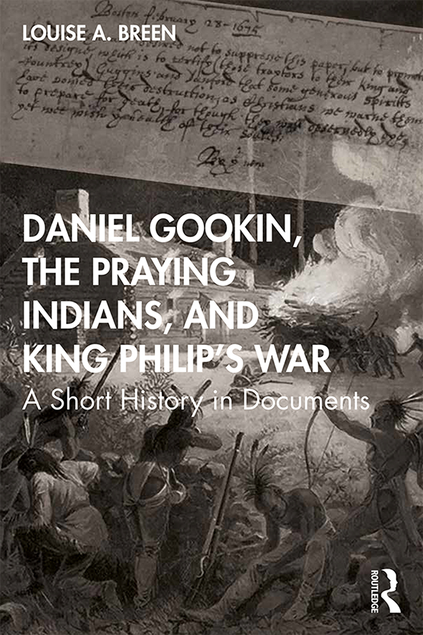 Daniel Gookin, the Praying Indians, and King Philip's War: A Short History in Documents book cover