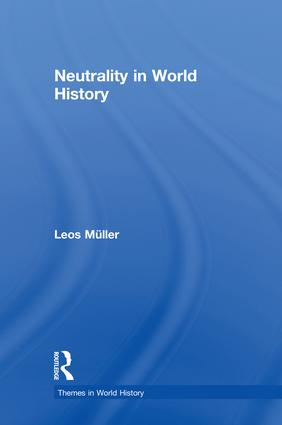 Neutrality in World History: 1st Edition (Hardback) book cover