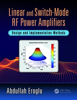 Linear and Switch-Mode RF Power Amplifiers: Design and Implementation Methods, 1st Edition (Paperback) book cover