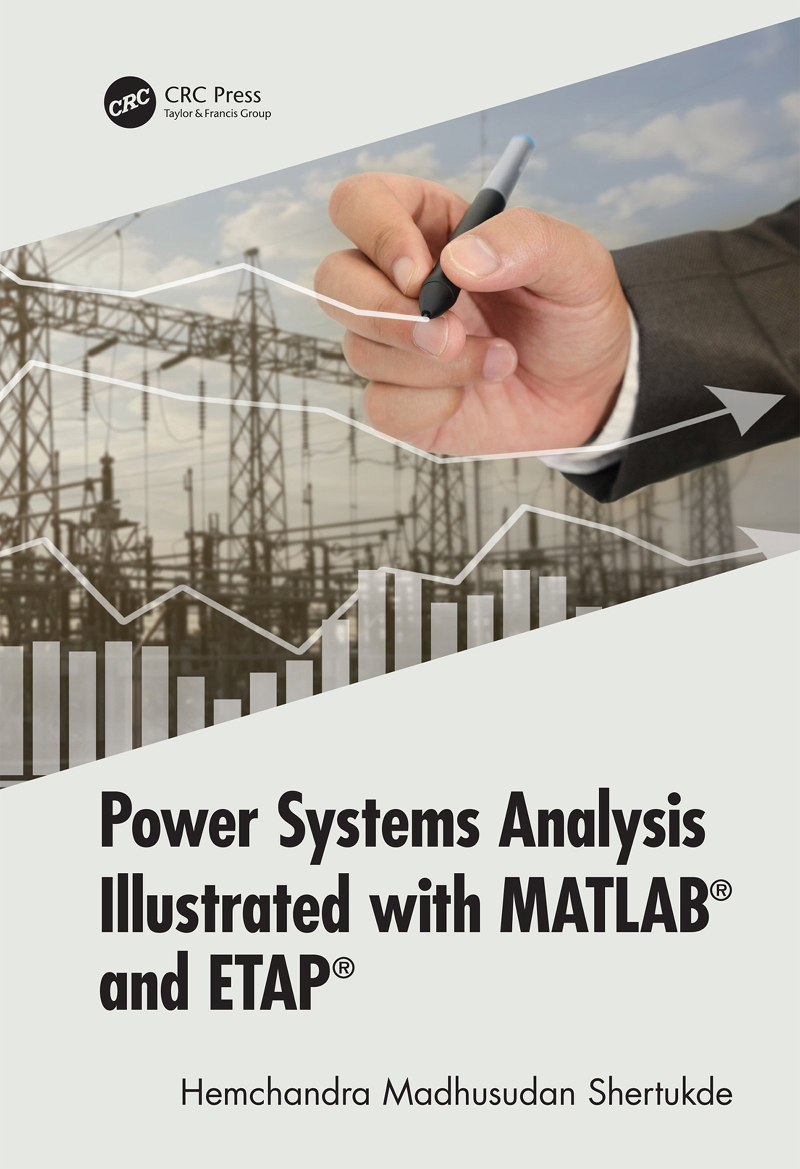 Power Systems Analysis Illustrated with MATLAB and ETAP