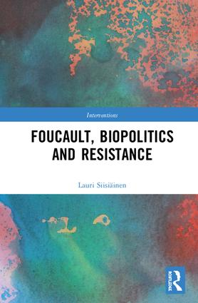 Foucault, Biopolitics and Resistance book cover