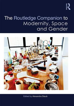 The Routledge Companion to Modernity, Space and Gender book cover