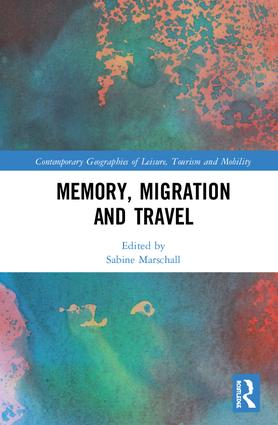 Memory, Migration and Travel: 1st Edition (Hardback) book cover