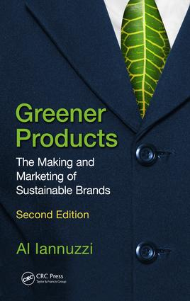 Greener Products: The Making and Marketing of Sustainable Brands, Second Edition book cover