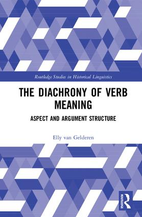 The Diachrony of Verb Meaning: Aspect and Argument Structure, 1st Edition (Hardback) book cover