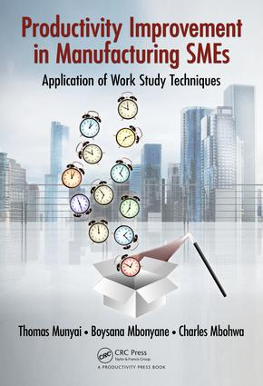 Productivity Improvement in Manufacturing SMEs: Application of Work Study, 1st Edition (Hardback) book cover