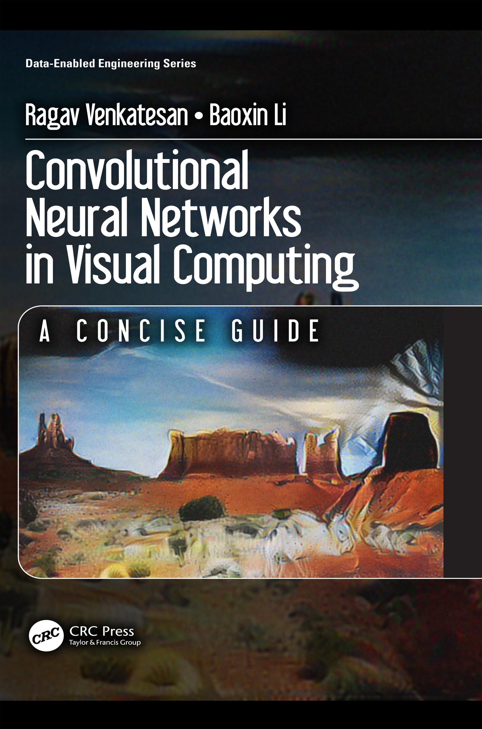 Convolutional Neural Networks in Visual Computing: A Concise Guide, 1st Edition (Paperback) book cover