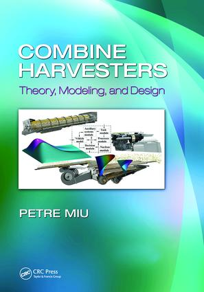 Combine Harvesters: Theory, Modeling, and Design, 1st Edition (Paperback) book cover