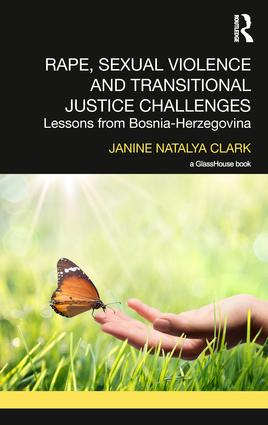 Rape, Sexual Violence and Transitional Justice Challenges: Lessons from Bosnia Herzegovina, 1st Edition (Hardback) book cover
