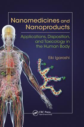 Nanomedicines and Nanoproducts: Applications, Disposition, and Toxicology in the Human Body, 1st Edition (Paperback) book cover