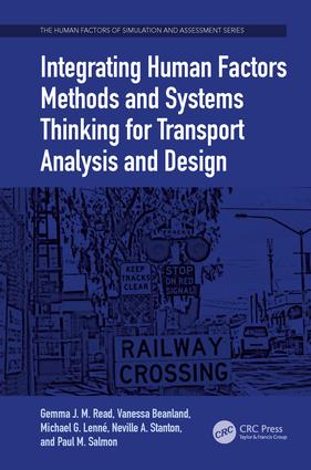 Integrating Human Factors Methods and Systems Thinking for Transport Analysis and Design: 1st Edition (Paperback) book cover