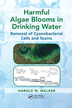 Harmful Algae Blooms in Drinking Water: Removal of Cyanobacterial Cells and Toxins, 1st Edition (Paperback) book cover
