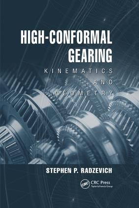 High-Conformal Gearing: Kinematics and Geometry, 1st Edition (Paperback) book cover