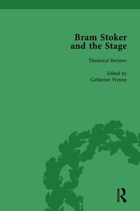 Bram Stoker and the Stage, Volume 1: Reviews, Reminiscences, Essays and Fiction, 1st Edition (Hardback) book cover