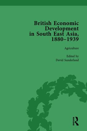 British Economic Development in South East Asia, 1880-1939, Volume 1: 1st Edition (Hardback) book cover