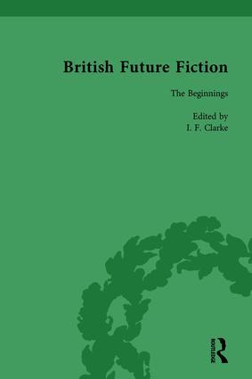 British Future Fiction, 1700-1914, Volume 1 book cover