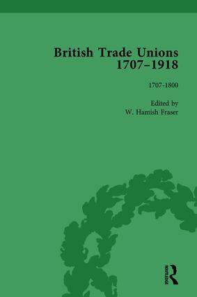 British Trade Unions, 1707–1918, Part I, Volume 1: 1707-1800, 1st Edition (Hardback) book cover