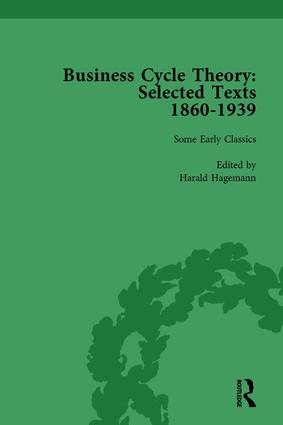 Business Cycle Theory, Part I Volume 1: Selected Texts, 1860-1939 book cover