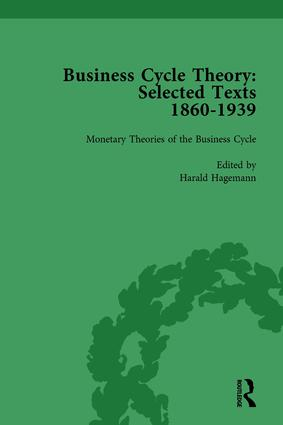 Business Cycle Theory, Part I Volume 3: Selected Texts, 1860-1939 book cover