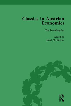 Classics in Austrian Economics, Volume 1: A Sampling in the History of a Tradition, 1st Edition (Hardback) book cover