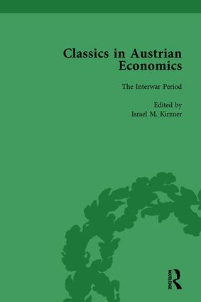 Classics in Austrian Economics, Volume 2: A Sampling in the History of a Tradition, 1st Edition (Hardback) book cover