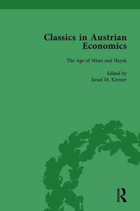 Classics in Austrian Economics, Volume 3: A Sampling in the History of a Tradition, 1st Edition (Hardback) book cover