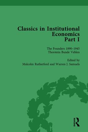 Classics in Institutional Economics, Part I, Volume 2: The Founders - Key Texts, 1890-1947, 1st Edition (Hardback) book cover