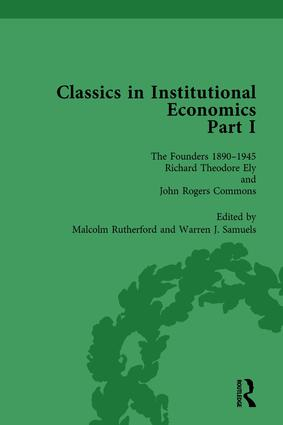 Classics in Institutional Economics, Part I, Volume 3: The Founders - Key Texts, 1890-1948, 1st Edition (Hardback) book cover