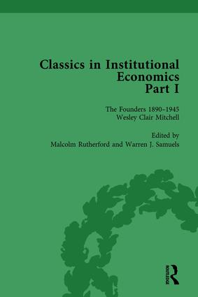 Classics in Institutional Economics, Part I, Volume 5: The Founders - Key Texts, 1890-1950, 1st Edition (Hardback) book cover