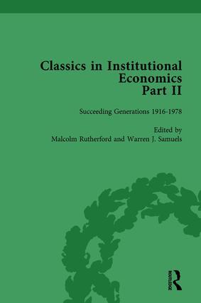 Classics in Institutional Economics, Part II, Volume 10: Succeeding Generations, 1st Edition (Hardback) book cover