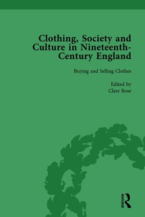 Clothing, Society and Culture in Nineteenth-Century England, Volume 1: 1st Edition (Hardback) book cover
