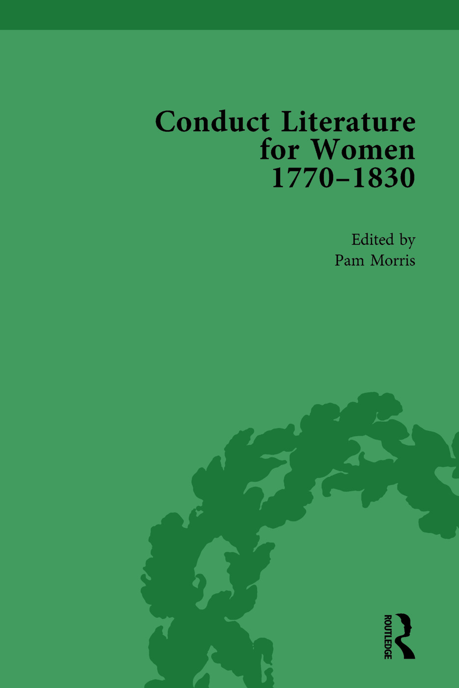Conduct Literature for Women, Part IV, 1770-1830 vol 3: 1st Edition (Hardback) book cover