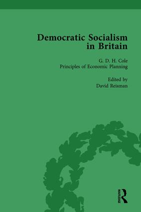 Democratic Socialism in Britain, Vol. 7: Classic Texts in Economic and Political Thought, 1825-1952, 1st Edition (Hardback) book cover