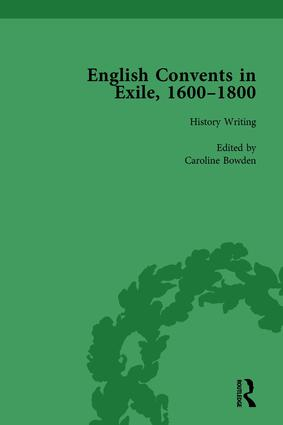 English Convents in Exile, 1600–1800, Part I, vol 1: 1st Edition (Hardback) book cover