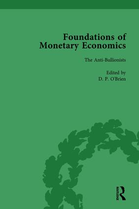 Foundations of Monetary Economics, Vol. 3: The Anti-Bullionists, 1st Edition (Hardback) book cover