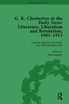 G K Chesterton at the Daily News, Part I, vol 4: Literature, Liberalism and Revolution, 1901-1913, 1st Edition (Hardback) book cover