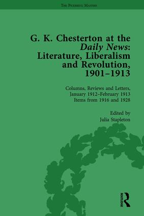 G K Chesterton at the Daily News, Part II, vol 8: Literature, Liberalism and Revolution, 1901-1913, 1st Edition (Hardback) book cover