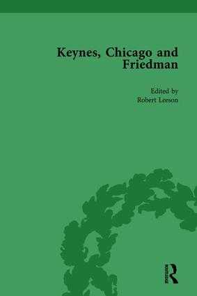 Keynes, Chicago and Friedman, Volume 2: Study in Disputation, 1st Edition (Hardback) book cover