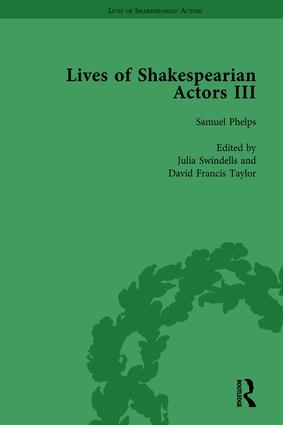 Lives of Shakespearian Actors, Part III, Volume 2: Charles Kean, Samuel Phelps and William Charles Macready by their Contemporaries, 1st Edition (Hardback) book cover
