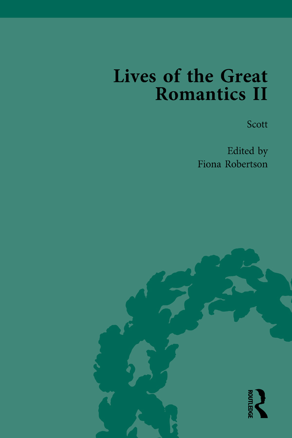 Lives of the Great Romantics, Part II, Volume 3: Keats, Coleridge and Scott by their Contemporaries, 1st Edition (Hardback) book cover