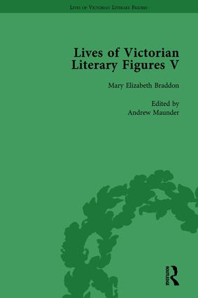 Lives of Victorian Literary Figures, Part V, Volume 1: Mary Elizabeth Braddon, Wilkie Collins and William Thackeray by their contemporaries, 1st Edition (Hardback) book cover