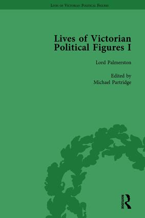 Lives of Victorian Political Figures, Part I, Volume 1: Palmerston, Disraeli and Gladstone by their Contemporaries, 1st Edition (Hardback) book cover