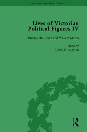 Lives of Victorian Political Figures, Part IV Vol 2: John Stuart Mill, Thomas Hill Green, William Morris and Walter Bagehot by their Contemporaries, 1st Edition (Hardback) book cover