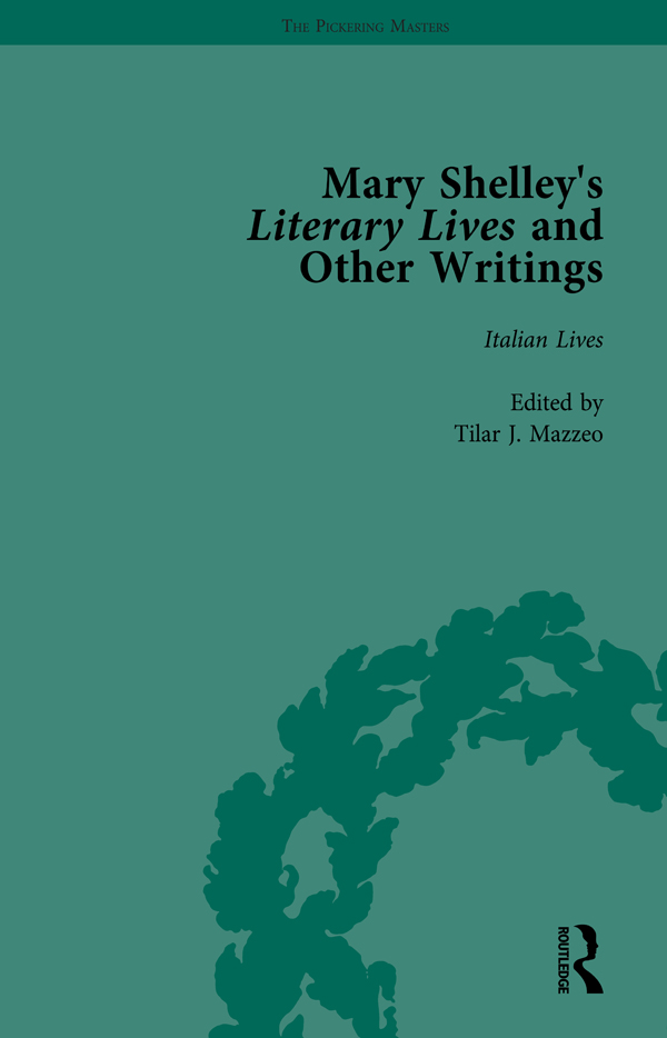 Mary Shelley's Literary Lives and Other Writings, Volume 1: 1st Edition (Hardback) book cover