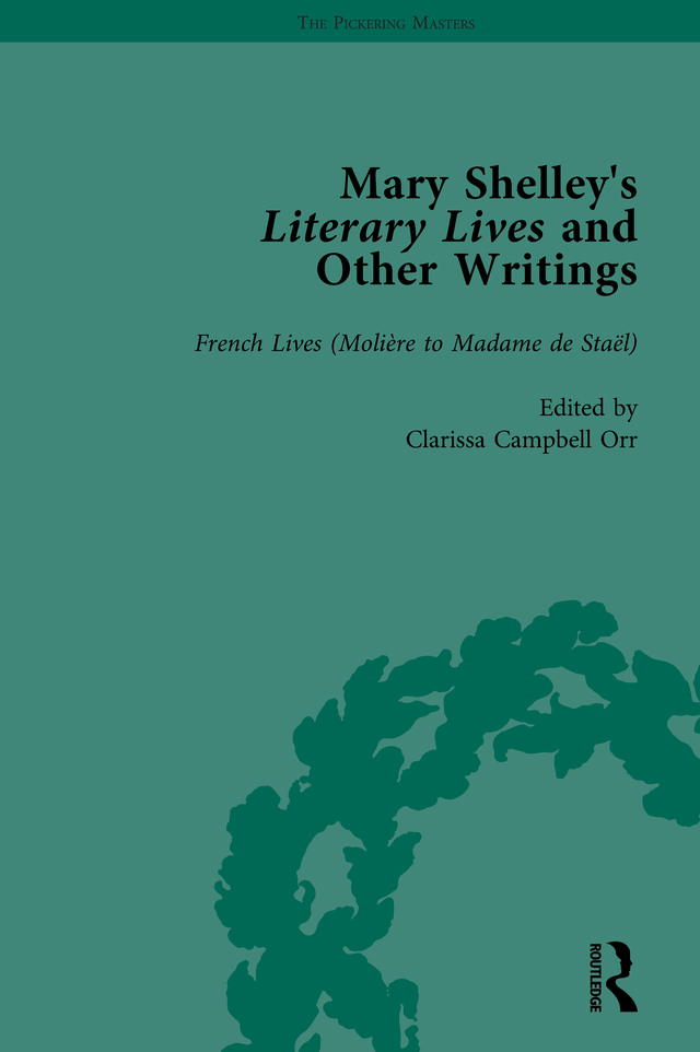 Mary Shelley's Literary Lives and Other Writings, Volume 3: 1st Edition (Hardback) book cover