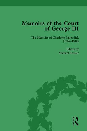 The Memoirs of Charlotte Papendiek (1765–1840): Court, Musical and Artistic Life in the Time of King George III: Memoirs of the Court of George III, Volume 1, 1st Edition (Hardback) book cover