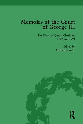 The Diary of Queen Charlotte, 1789 and 1794: Memoirs of the Court of George III, Volume 4, 1st Edition (Hardback) book cover